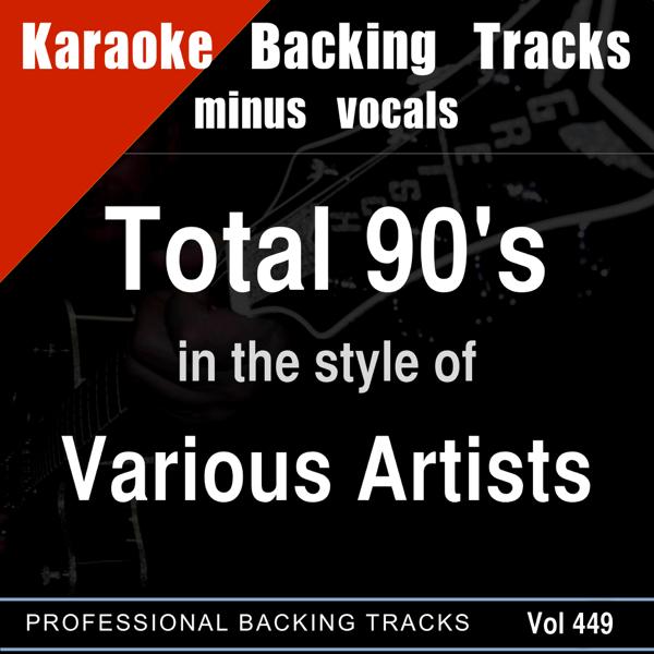 Total 90's Karaoke vol 449 (Backing Tracks) par Backing Tracks Minus  Vocals sur iTunes