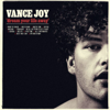 Dream Your Life Away - Vance Joy