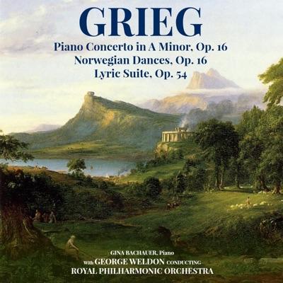 Grieg: Piano Concerto in A Minor, Op. 16 - Norwegian Dances, Op. 35 - Lyric Suite, Op. 54 - Royal Philharmonic Orchestra
