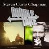 Double Take Steven Curtis Chapman