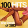 Various Artists - 100 Hits: The Best of 2013
