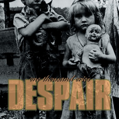 One Thousand Cries - Despair