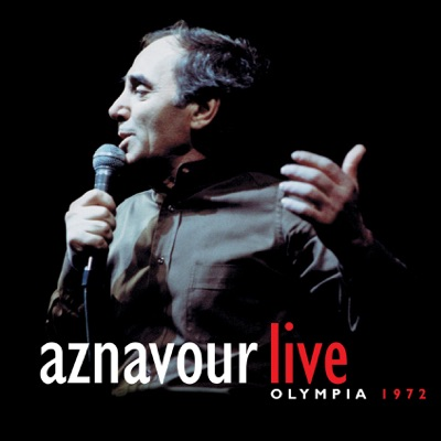 Aznavour : Olympia 72 (Live) - Charles Aznavour