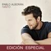 Tanto (Edición Especial), Pablo Alborán