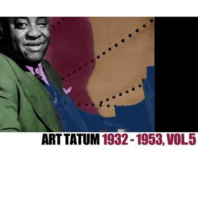 1932-1953, Vol. 5 - Art Tatum