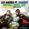 Football Minha Vida Remixes (feat. Shaggy) - EP, Leo Aberer
