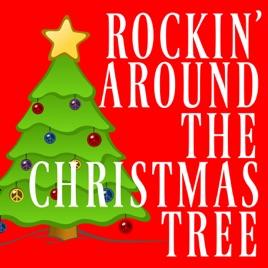 Rockin Around Christmas Tree.Rockin Around The Christmas Tree Single By Santa S Christmas Bells