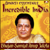Bhakti Essentials from Incredible India - Bhajan Samrat Anup Jalota