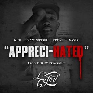 Appreci-Hated (feat. Dizzy Wright) - Single Mp3 Download