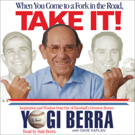 When You Come to a Fork in the Road, Take It! audiobook