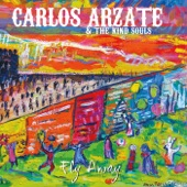 Carlos Arzate and the Kind Souls - Fly Away