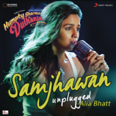 Samjhawan (Unplugged by Alia Bhatt) [From