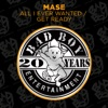 All I Ever Wanted / Get Ready - EP, Mase