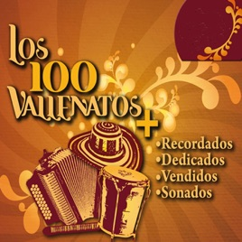 Various Artists – Los 100 Vallenatos más Recordados, Dedicados, Vendidos, Sonados – Vol. 1[iTunes Plus M4A] | iplusall.4fullz.com