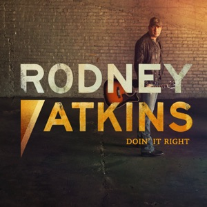 Rodney Atkins - Doin' It Right - Line Dance Music