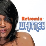 Retromix Whitney (Continuous Dance Mix Tribute To Whitney Houston)