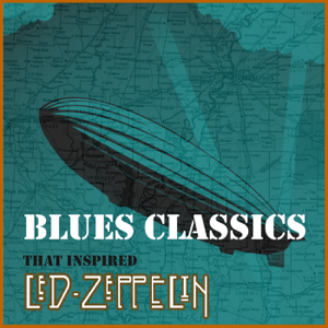 Various Artists - Blues Classics That Inspired Led Zeppelin