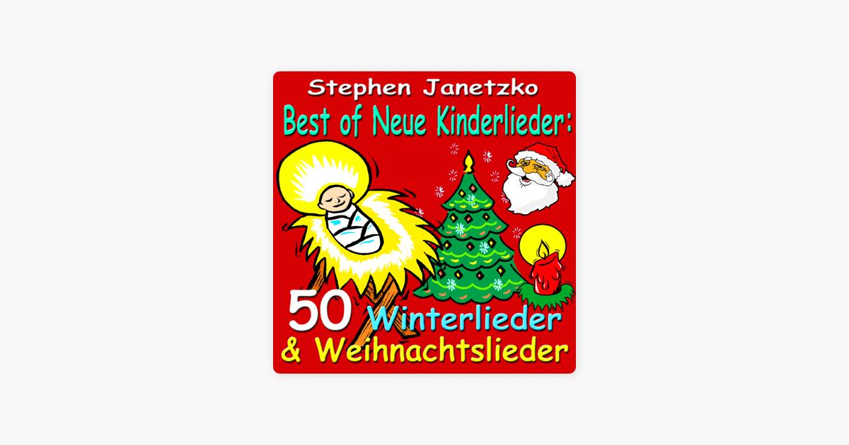 Neue Weihnachtslieder Für Kindergartenkinder.Best Of Neue Kinderlieder 50 Winterlieder Weihnachtslieder Von Stephen Janetzko