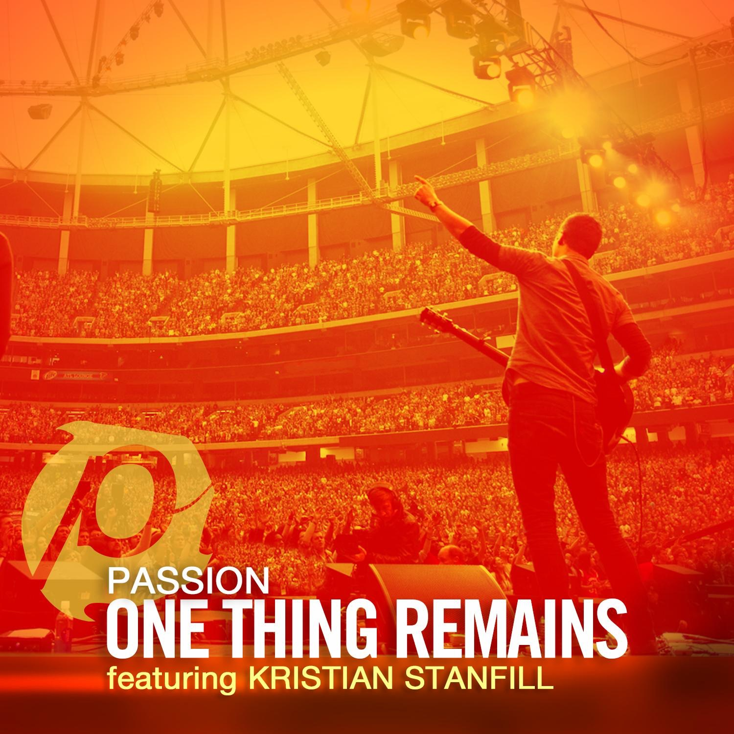 One Thing Remains (feat. Kristian Stanfill) [Radio Version] - Single