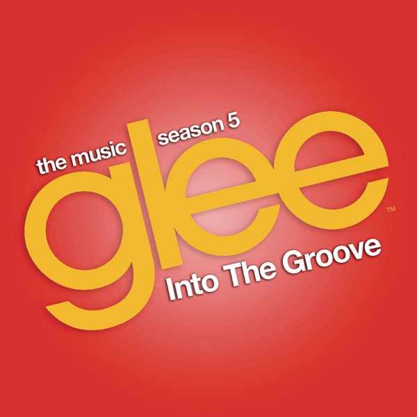 Into the Groove (Glee Cast Version) [feat. Adam Lambert] - Single