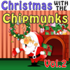 Christmas with The Chipmunks, Vol. 2 (Alvin, Simon and Theodore) [feat. David Seville] - The Chipmunks