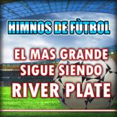 El Mas Grande Sigue Siendo River Plate (Himno del River Plate)