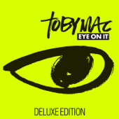 Eye On It (Deluxe Edition)-TobyMac