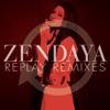 Zendaya - Replay Remixes Album