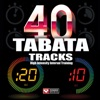 40 TABATA Tracks High Intensity Interval Training 20 Second Work and 10 Second Rest Cycles