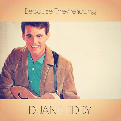 Because They're Young - Single - Duane Eddy