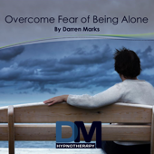 Overcome Fear of Being Alone - Hypnosis Meditation