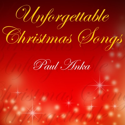 Unforgettable Christmas Songs - Paul Anka