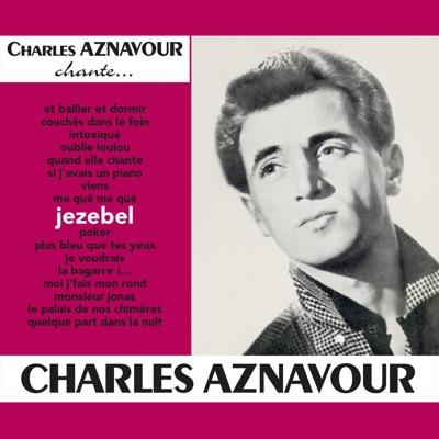 Jezebel - Charles Aznavour