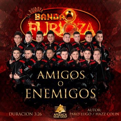 Amigos O' Enemigos - Single - Banda Furioza