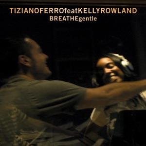 Breathe Gentle (feat. Kelly Rowland) - Single Mp3 Download