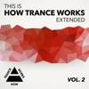 This Is How Trance Works Extended Vol. 2