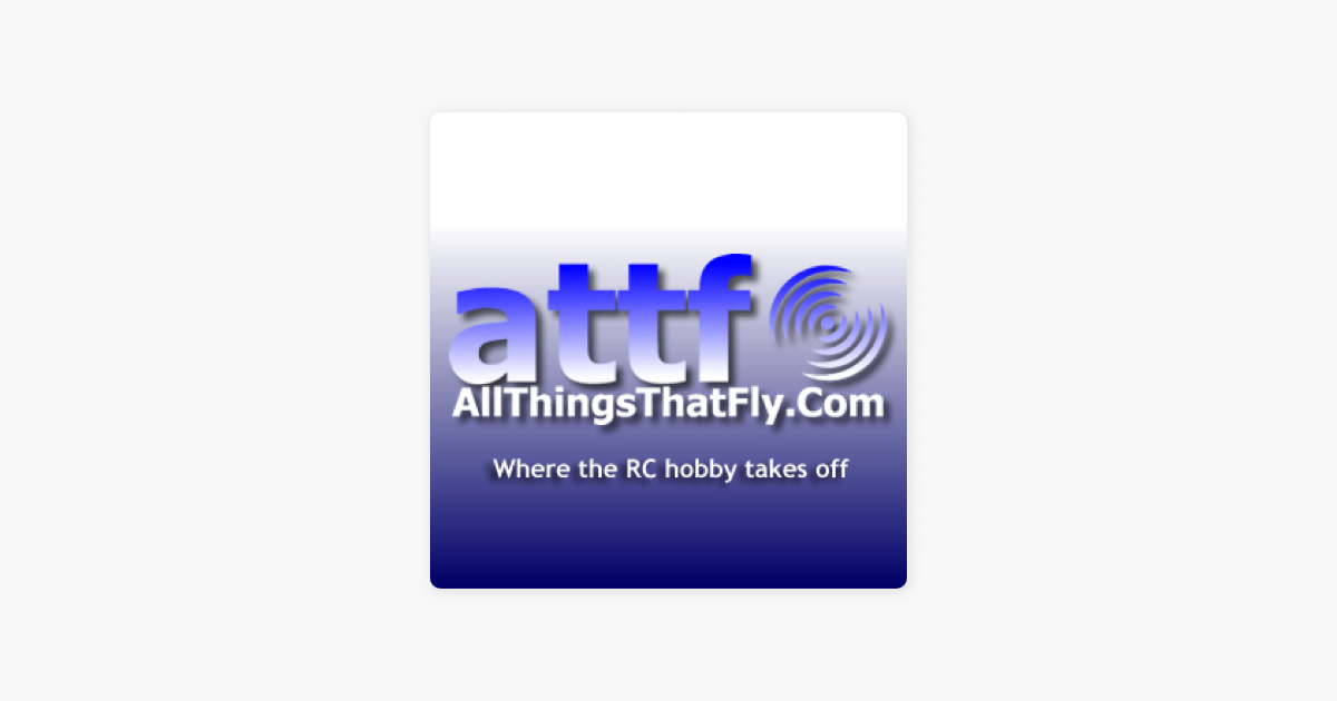 All Things That Fly RC Podcast: ATTF #174 - SEFF with Rick