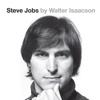Steve Jobs: The Exclusive Biography (Unabridged) - Walter Isaacson