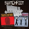 Double Take: New Way to Be Human / Learning to Breathe, Switchfoot