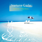 Nature Cafe~Harmony of the Wave~