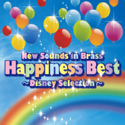 New Sounds in Brass Happiness Best - Disney Selection - Tokyo Kosei Wind Orchestra - Tokyo Kosei Wind Orchestra