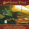 Classic Irish Folk, Vol. 1 (20 Traditional Songs & Melodies)