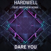 Dare You (Radio Edit) [feat. Matthew Koma] - Single