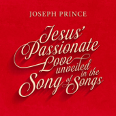 Jesus' Passionate Love Unveiled in the Song of Songs