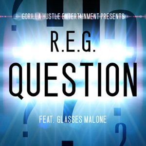 Question (feat. Glasses Malone) - Single Mp3 Download