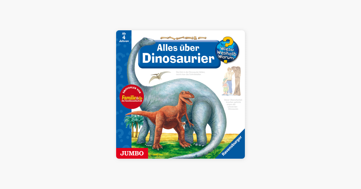 Wieso? Weshalb? Warum? Wir erforschen die Dinosaurier Die