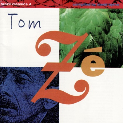 Brazil Classics 4: The Best of Tom Zé - Tom Zé