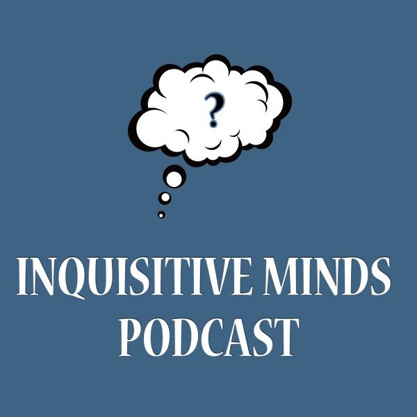 Inquisitive Minds Podcast