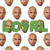 Chris Brown - Loyal (feat. Lil Wayne & Tyga) artwork