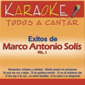 Todos a Cantar Karaoke: Marco Antonio Solís, Vol. 1 (Karaoke Version)